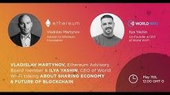 Vladislav Martynov, Ethereum Advisory Board member and Ilya Yashin, CEO of World Wi-Fi AMA Stream