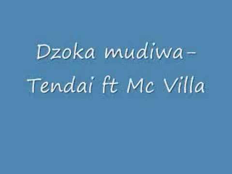 Dzoka Mudiwa-Tendai ft Mc Villa