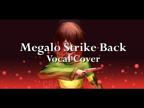 Megalo Strike Back II Glitchtale Vocal Cover