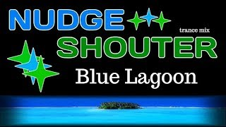 Nudge & Shouter - Blue Lagoon. Dance music. Club music [edm] 90s.[techno trance, electro house mix].