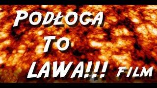 Podłoga To Lawa [ The Floor is Lava] *Film*
