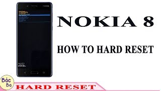 HOW TO HARD RESET NOKIA 8 (2017)