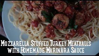 Mozzarella Stuffed Turkey Meatballs with Homemade Marinara Sauce [BA Recipes]