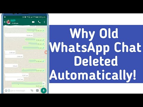 Why WhatsApp Old Chat Deleted Automatically?? | 2019 |