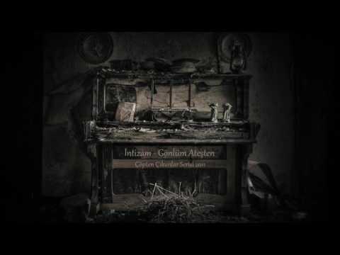 İntizam - Gönlüm Ateşten ( Çöpten Çıkanlar Serisi 2011)