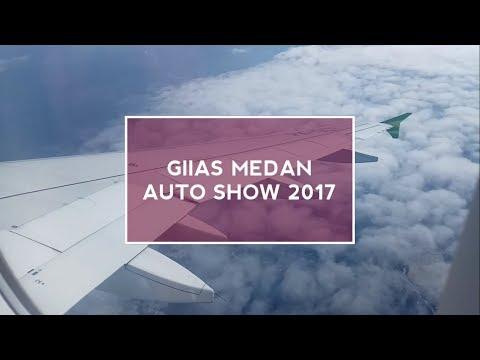 LIVE REPORT : GIIAS MEDAN 2017