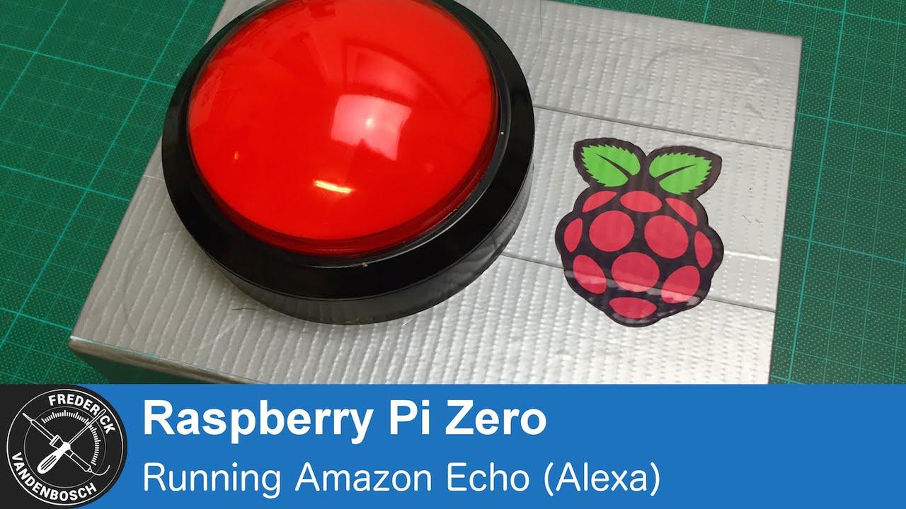 Amazon Echo Alexa On Raspberry Pi Zero Youtube