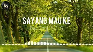 SAYANG MAU KE || RapSouL ft 3LS