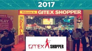 Gitex Shopper 2017 Dubai - Was it worth visiting?