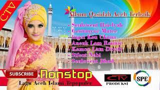 Nonstop Qasidah Aceh Terbaik dan terinvirasi