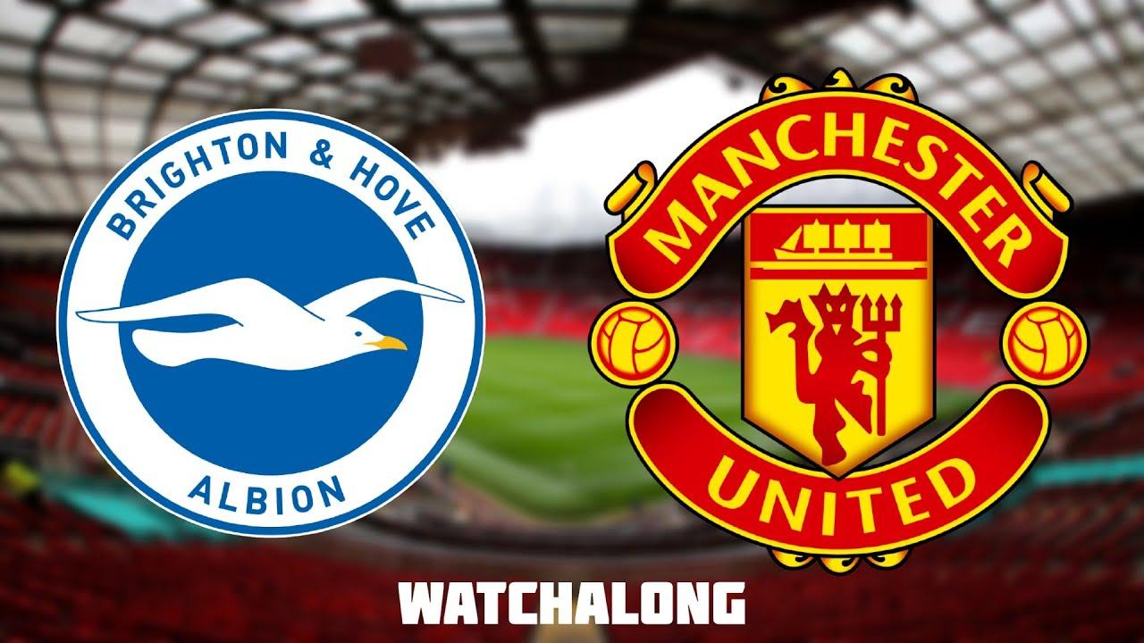0 -3 Brighton vs Man United Live Stream Football Watchalong Premier League Man united vs brighton