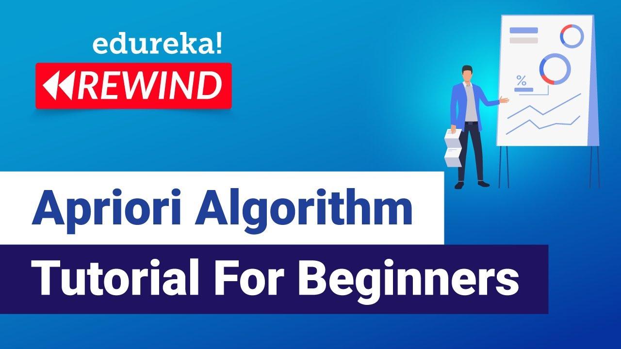 Apriori Algorithm Tutorial For Beginners | Association Rule Mining