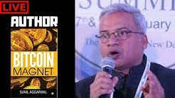 INDIA's APPROACH ON BLOCKCHAIN AND CRYPTO CURRENCY AND ICO WITH SUNIL AGARWAL. AUTHOR BITCOIN MAGNET