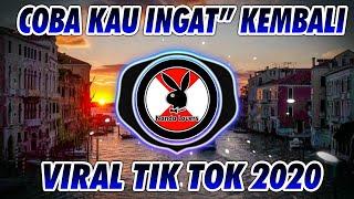 Download DJ COBA KAU INGAT INGAT KEMBALI | DJ SEHARUSNYA AKU - MAULANA WIJAYA - DJ TIK TOK TERBARU 2020