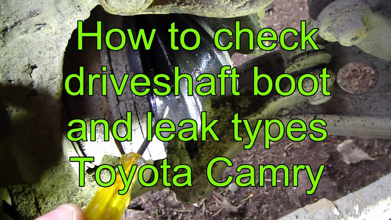 How To Check Driveshaft Boot And Leak Types Toyota Camry