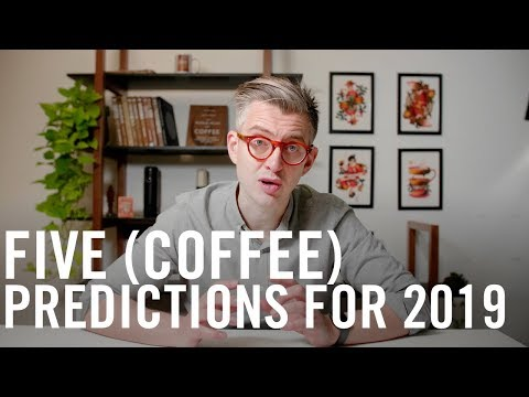 Five (Coffee) Predictions for 2019