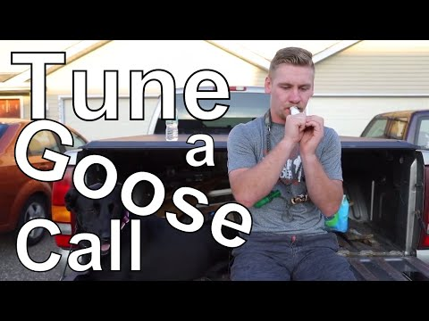 How to Tune a Goose Call