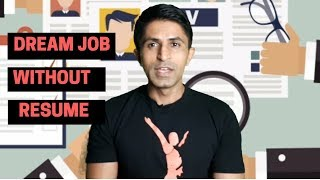 How To Get A Dream Job Without Resume (100%Guaranteed)