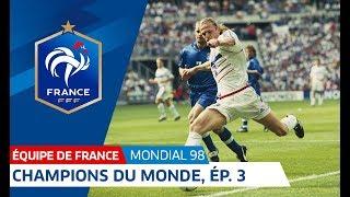 Equipe de France, Mondial 98 : Le sacre en 6 épisodes - 3e partie, le 1/4 de finale I FFF 2018
