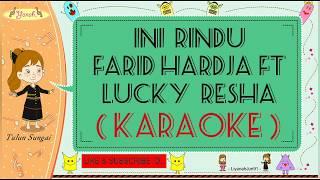 Ini Rindu - Farid Hardja Ft. Lucky Resha (Karaoke)🎙️💕