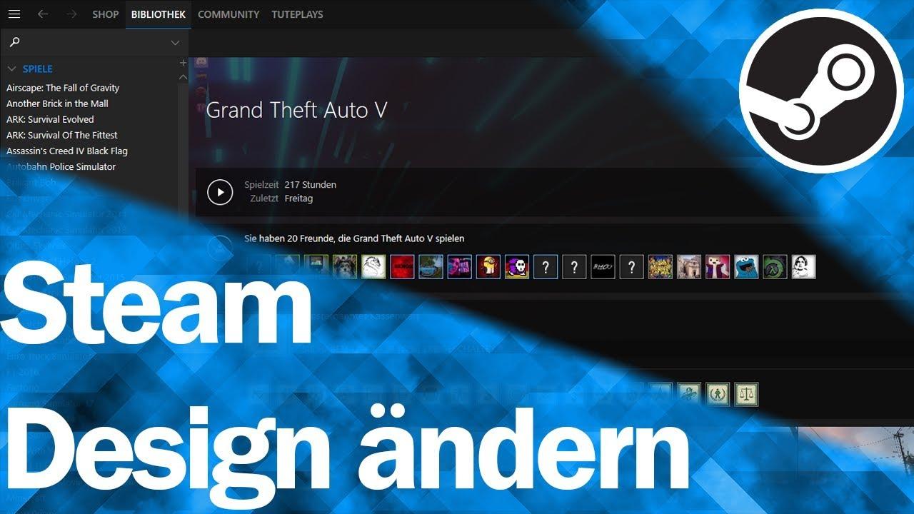 Steam Design ändern