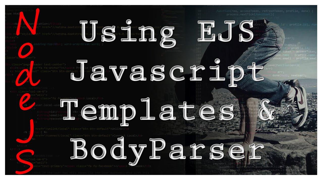 NodeJS - EJS & BodyParser - Tutorial 6