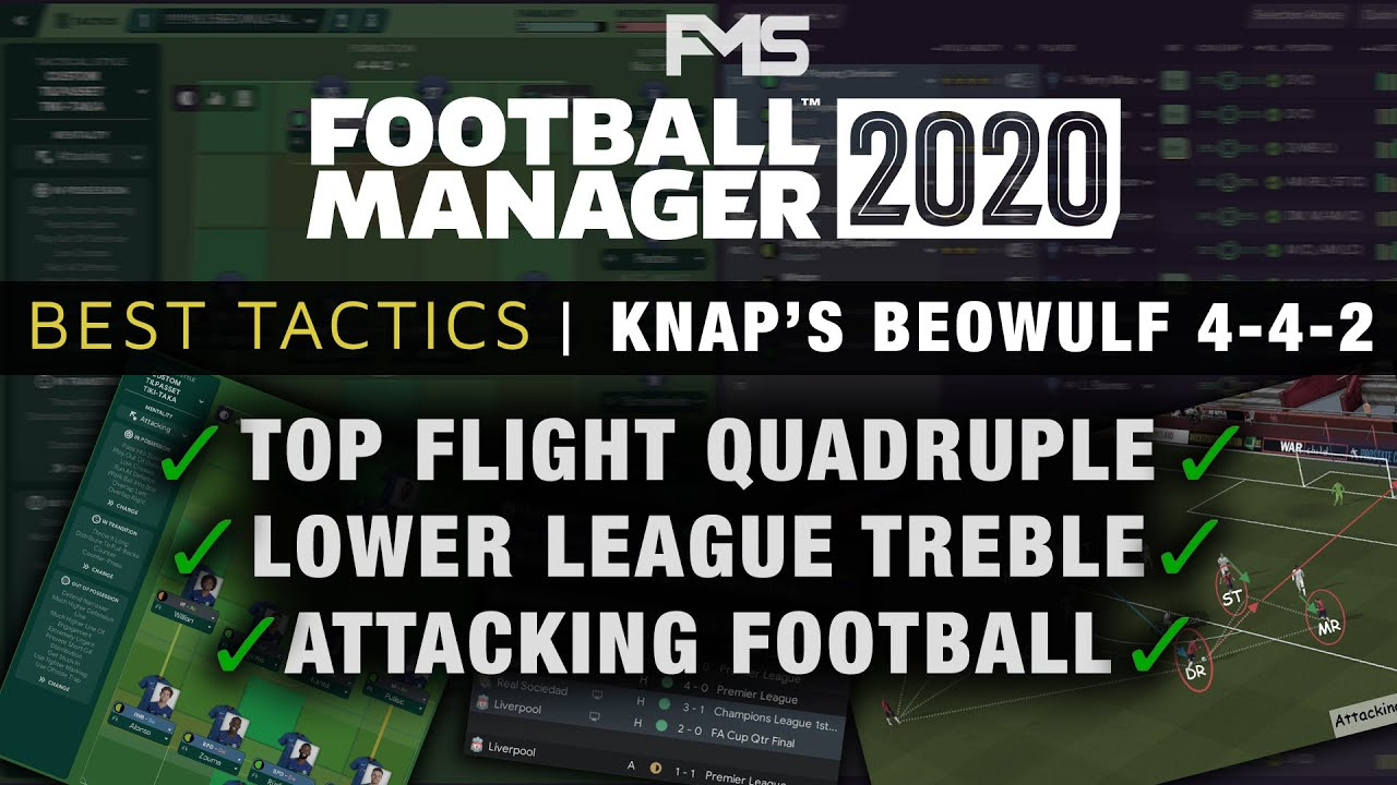 Best Football Manager 2020 Tactic Patch 20 4 Knap S Beowulf 4 4 2