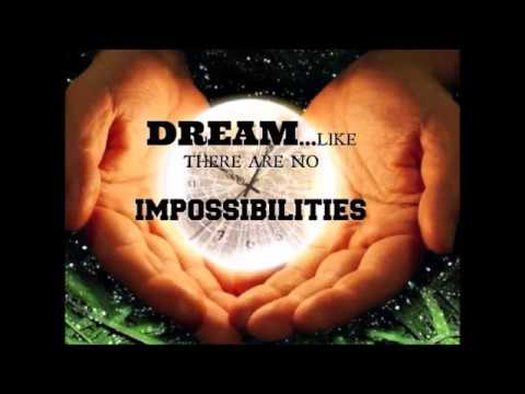 HOW TO DREAM BEYOND ALL IMPOSSIBILITIES