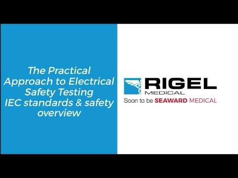The Practical Approach To Electrical Safety Testing Webinar - Rigel Medical