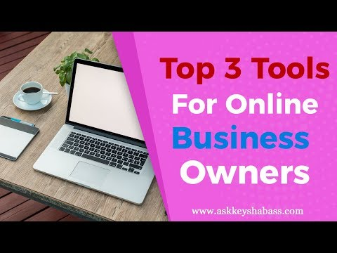 Top 3 Tools For Online Business Owners