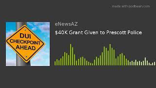 $40K Grant Given to Prescott Police