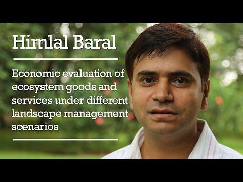 Himlal Baral – Economic evaluation of ecosystem goods and services