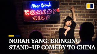 Norah Yang: introducing stand-up comedy to China