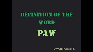"Definition of the word ""Paw"""
