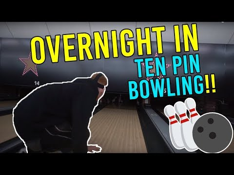 OVERNIGHT IN TEN PIN BOWLING!!