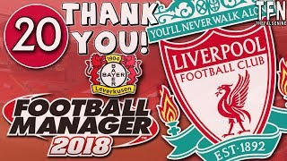 #FM18 Football Manager 2018 / Liverpool / Episode 20: Thank You (vs Leverkusen)