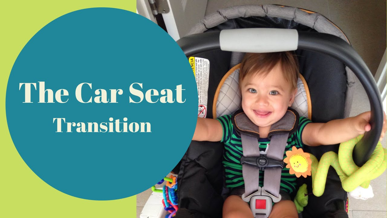 The Car Seat Transition - YouTube