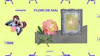 Horace - Flori De Mai (Audio)