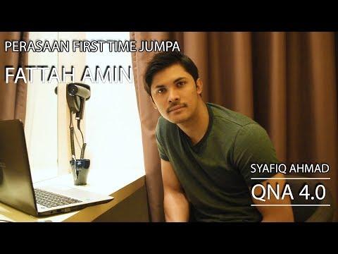 PERASAAN FIRST TIME JUMPA FATTAH AMIN? - QNA 4.0 (SYAFIQ AHMAD)