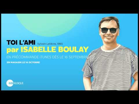 Isabelle Boulay - Toi l