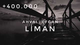 Ahvali Efgan - Liman
