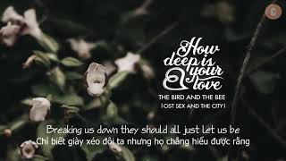 Vietsub How Deep Is Your Love The Bird And The Bee
