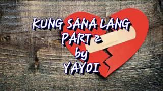 Kung Sana Lang Part 2 (lyrics) - Yayoi (new song 2018)