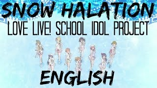 SNOW HALATION【Love Live! School Idol Project】ENGLISH (⌒ω⌒)