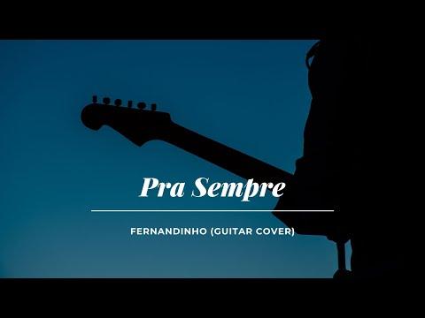 Pra Sempre - Fernandinho (Guitar Cover)