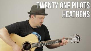 Twenty One Pilots - Heathens - Guitar Tutorial