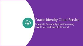 Integrate Custom Client Applications with OAuth 2.0 and OpenID Connect video thumbnail