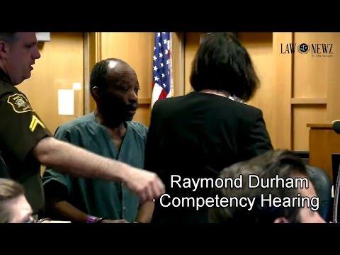 Raymond Durham Competency Hearing FULL VIDEO 05/05/17