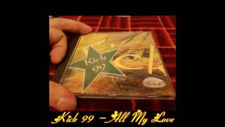 Kick 99 - All My Love (Extended)