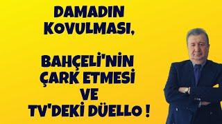 DAMADIN KOVULMASI,BAHÇELİ'NİN ÇARK ETMESİ VE TV'DEKİ DÜELLO! (Sabahattin Önkibar - Alternatif)